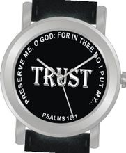 """Trust"" From Psalms 16:1 Has the Inspirational Words on the Dial of the Unisex Size Brushed Chrome Round Case with Black Leather Strap"